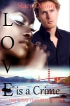 Love is a Crime - A BWWM Romance ebook by Stacy-Deanne