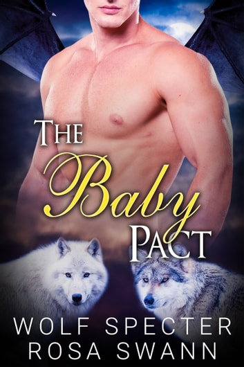 The Baby Pact ebook by Wolf Specter,Rosa Swann