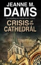 Crisis at the Cathedral ebook by Jeanne M Dams