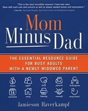 Loss of a Parent Practical 500+ Resource Guide for Busy Adults ebook by Haverkampf,  Jamieson