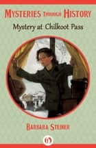 Mystery at Chilkoot Pass ebook by Barbara Steiner
