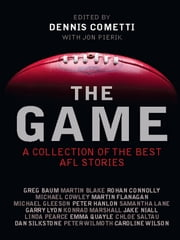 The Game ebook by Dennis Cometti with Jon Pierik