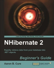 NHibernate 2 Beginner's Guide ebook by Aaron Cure