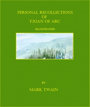 Personal Recollections of Joan of Arc (Illustrated) ekitaplar by Mark Twain