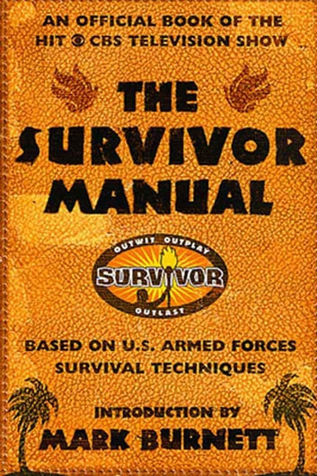 The Survivor Manual - An Official Book of the Hit CBS Television Show ebook by