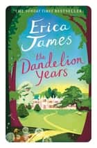 The Dandelion Years ebook by