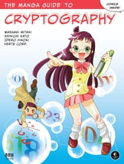 The Manga Guide to Cryptography  ebook by Masaaki Mitani, Shinichi Sato, Idero Hinoki,...