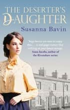 The Deserter's Daughter ebook by Susanna Bavin