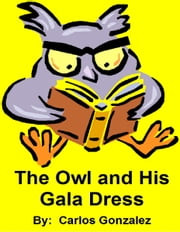 The Owl and His Gala Dress ebook by Carlos Gonzalez