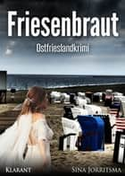 Friesenbraut. Ostfrieslandkrimi ebook by