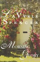 Morning Glory ebook by LaVyrle Spencer