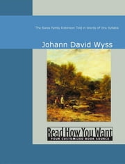 The Swiss Family Robinson: Told In Words Of One Syllable ebook by Johann David Wyss