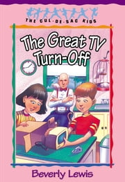 Great TV Turn-Off, The (Cul-de-sac Kids Book #18) ebook by Beverly Lewis,Janet Huntington