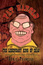 FAT HAROLD - THE LEGENDARY KING OF SHAG ebook by Howie Thompson