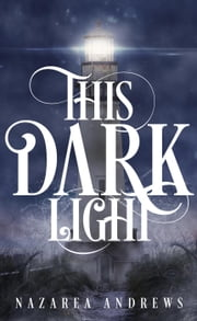 This Dark Light ebook by Nazarea Andrews