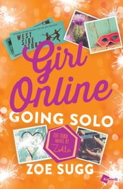 Girl Online: Going Solo - The Third Novel by Zoella ebook by Zoe Sugg