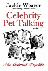 Celebrity Pet Talking: with The Animal Psychic ebook by Jackie Weaver