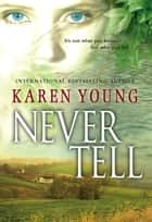 Never Tell ebook by Karen Young