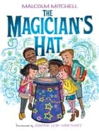 The Magician's Hat ebook by Malcolm Mitchell, Joanne Lew-Vriethoff