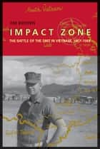 Impact Zone - The Battle of the DMZ In Vietnam, 1967-1968 ebook by Jim Brown