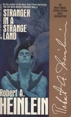 Stranger in a Strange Land ebook by Robert A. Heinlein