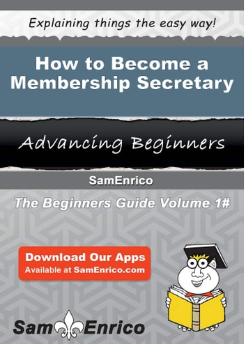 How to Become a Membership Secretary - How to Become a Membership Secretary eBook by Tamie Read