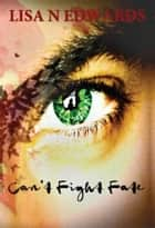 Can't Fight Fate ebook by Lisa N Edwards