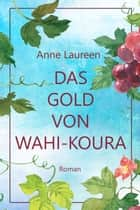 Das Gold von Wahi-Koura ebook by Anne Laureen, Corina Bomann