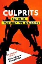 Culprits - The Heist Was Just the Beginning ebook by Richard Brewer, Gary Phillips
