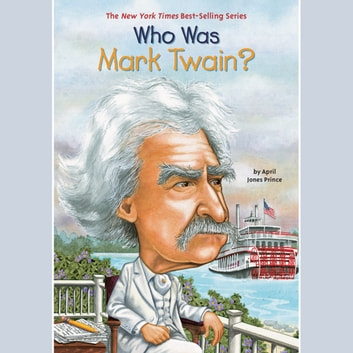 Who Was Mark Twain? audiobook by April Jones Prince
