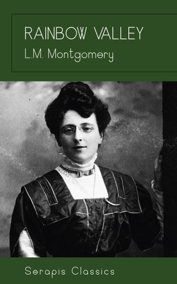 Rainbow Valley (Serapis Classics) ebook by L. M. Montgomery