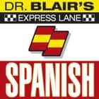 Dr. Blair's Express Lane: Spanish audiobook by
