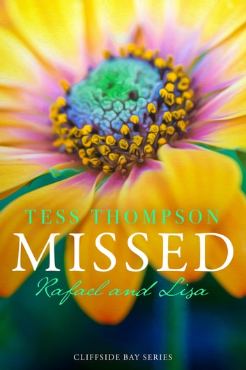 Missed: Rafael and Lisa ebook by Tess Thompson