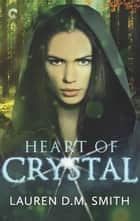 Heart of Crystal ebook by