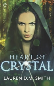Heart of Crystal ebook by Lauren D.M. Smith