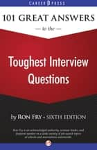 101 Great Answers to the Toughest Interview Questions: Sixth Edition ebook by Ron Fry