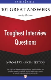 101 Great Answers to the Toughest Interview Questions: Sixth Edition - Sixth Edition ebook by Ron Fry