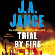 Trial By Fire - A Novel of Suspense audiobook by J.A. Jance