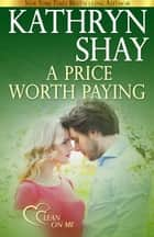 A Price Worth Paying ebook by Kathryn Shay