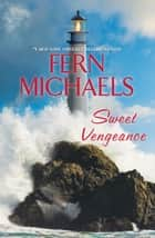 Sweet Vengeance ebook by Fern Michaels