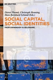Social Capital, Social Identities - From Ownership to Belonging eBook by Dieter Thomä, Christoph Henning, Hans Bernhard Schmid