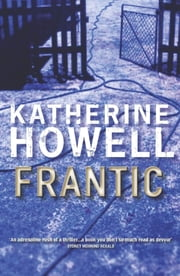 Frantic: An Ella Marconi Novel 1 ebook by Katherine Howell