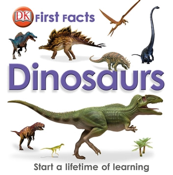 First Facts Dinosaurs ebook by DK
