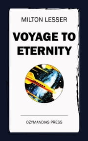 Voyage to Eternity ebook by Milton Lesser