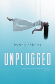 Unplugged ebook by Donna Freitas