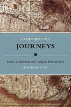 Comparative Journeys ebook by Anthony C. Yu