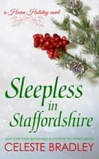 Sleepless in Staffordshire ebook by Celeste Bradley