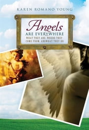 Angels Are Everywhere - What They Are, Where They Come From, and What They Do ebook by Karen Romano Young,Nathan Hale