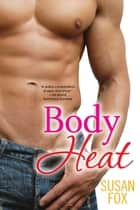 Body Heat ebook by Susan Fox