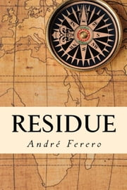 Residue ebook by André Ferero
